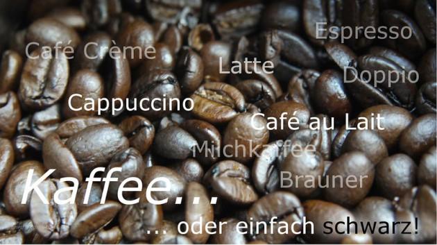 Kaffee... - Textrahmen in verschiedenen Ebenen und Transparenzen, 2013
