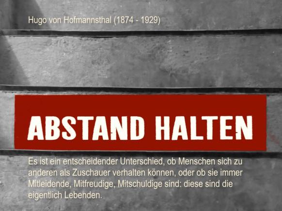 Abstand halten und ein Zitat des Hugo von Hofmannsthal